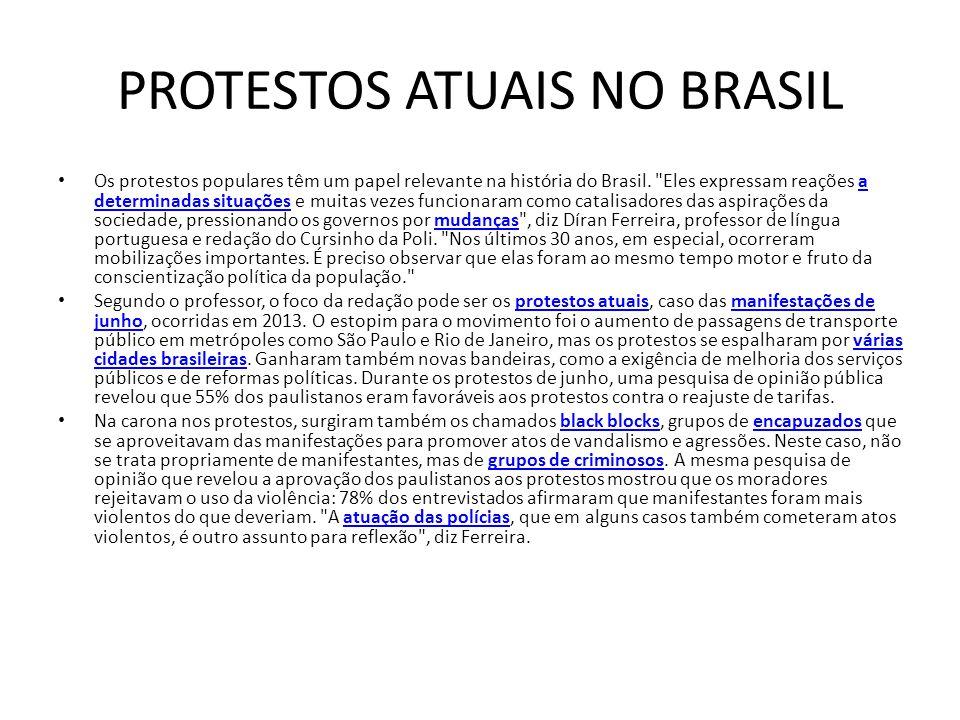 Os protestos populares têm um papel relevante na história do Brasil.