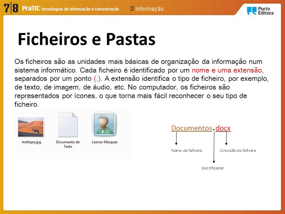 Os ficheiros são as unidades mais básicas de organização da informação num sistema informático.