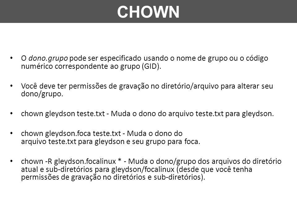 O dono.grupo pode ser especificado usando o nome de grupo ou o código numérico correspondente ao grupo (GID).