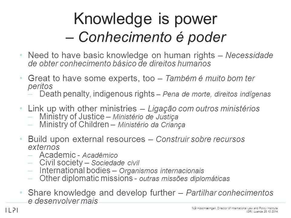 Knowledge is power – Conhecimento é poder Need to have basic knowledge on human rights – Necessidade de obter conhecimento básico de direitos humanos