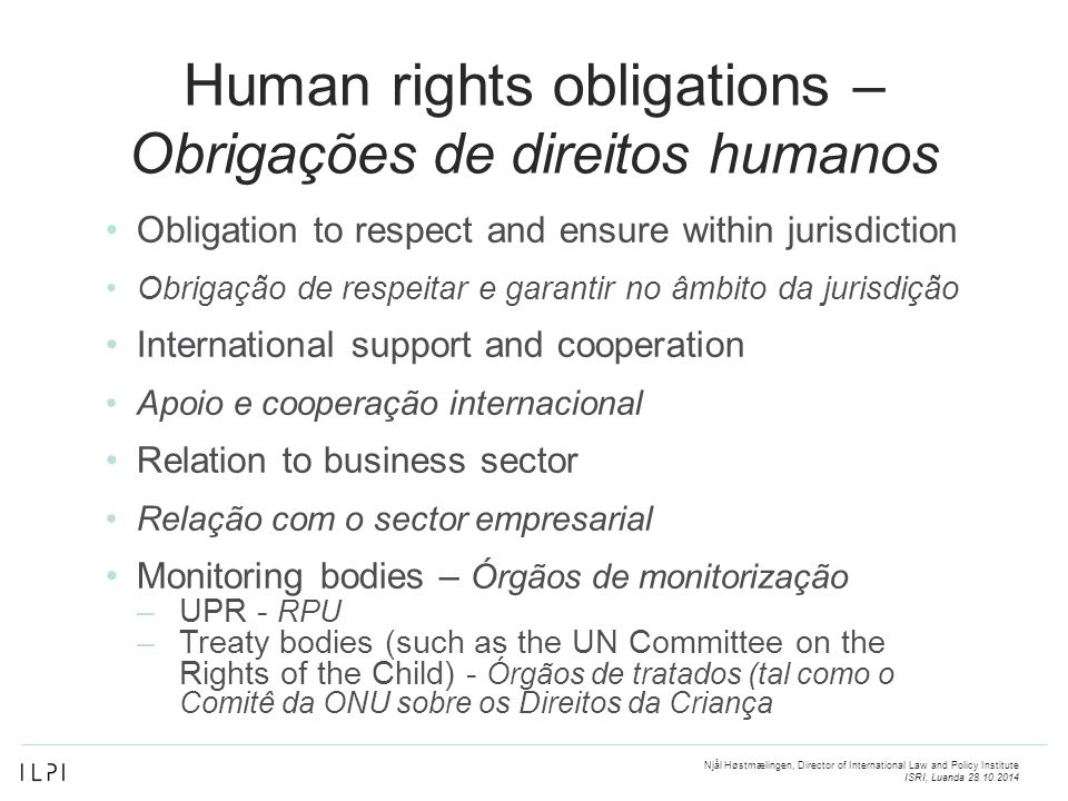 Human rights obligations – Obrigações de direitos humanos Obligation to respect and ensure within jurisdiction Obrigação de respeitar e garantir no âm