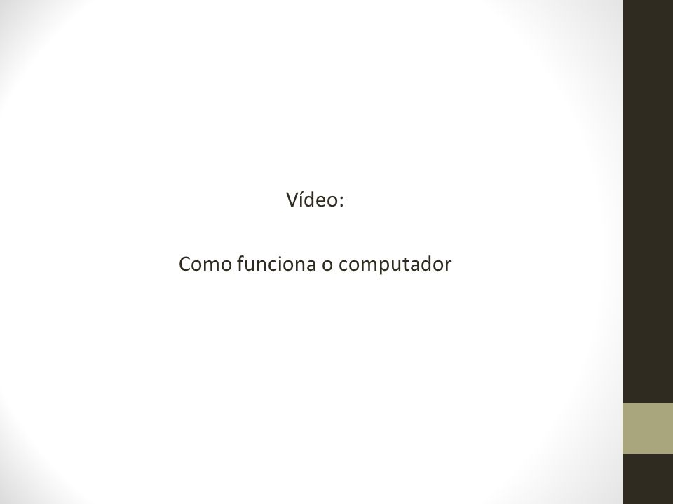 Vídeo: Como funciona o computador