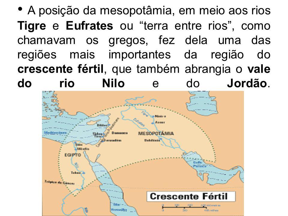 Nascendo nas montanhas da Armênia e desembocando no Golfo Pérsico (onde recebe o nome de Chat-El Arab ), os rios Tigre e Eufrates marcam e fertilizam a região com cheias não tão regulares quanto as do Nilo e as vezes violentas de mais.