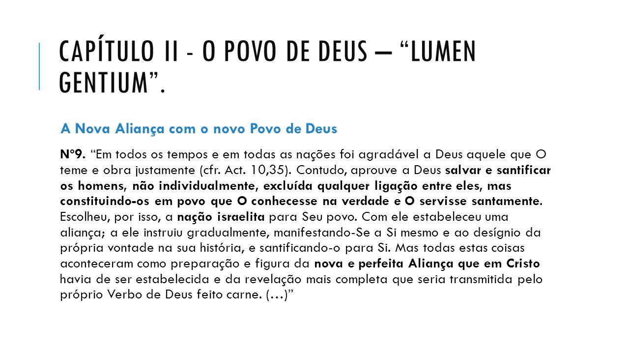 CAPÍTULO II - O POVO DE DEUS – LUMEN GENTIUM .A Nova Aliança com o novo Povo de Deus Nº9.