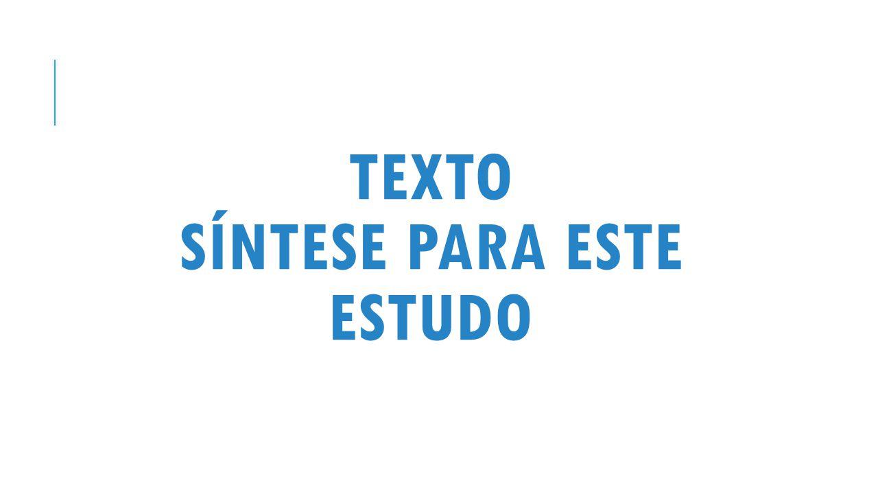 TEXTO SÍNTESE PARA ESTE ESTUDO