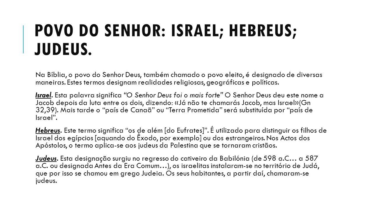 POVO DO SENHOR: ISRAEL; HEBREUS; JUDEUS.