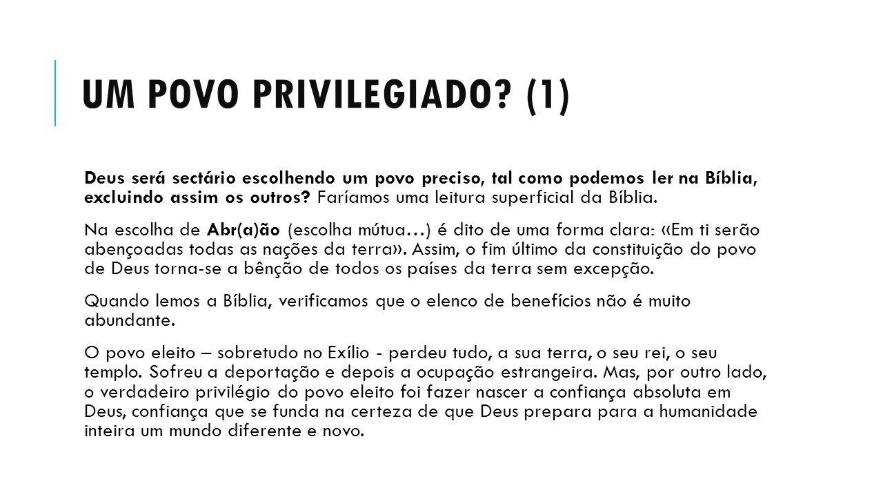 UM POVO PRIVILEGIADO.(2) É aqui que reside o coração da Bíblia.