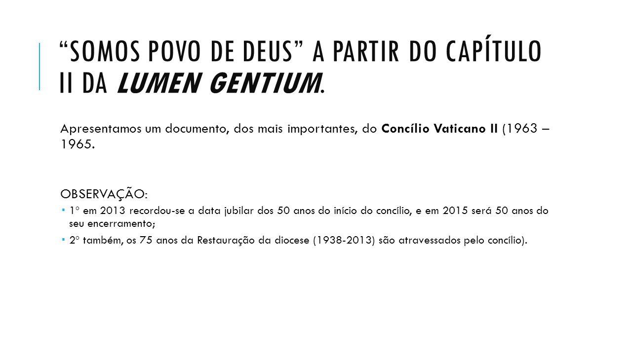 SOMOS POVO DE DEUS A PARTIR DO CAPÍTULO II DA LUMEN GENTIUM.