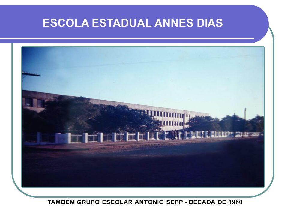 ESCOLA ANNES DIAS DÉCADA DE 1950