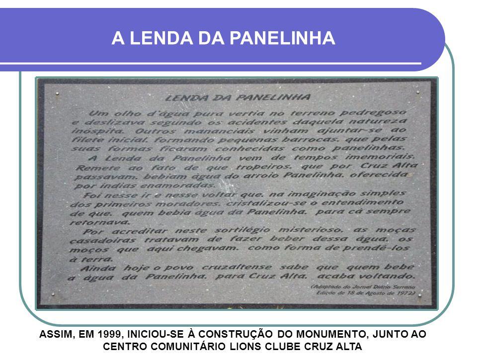 ENTÃO FOI IDEALIZADO UM MEMORIAL À PANELINHA, LENDA HISTÓRICA DA CIDADE DE CRUZ ALTA CONSTRUÇÃO DO CENTRO COMUNITÁRIO