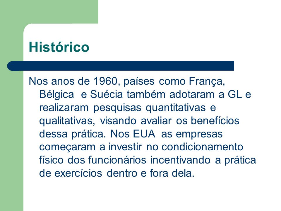 Histórico No Brasil a GL foi introduzida em 1969 pelos executivos nipônicos da Ishikavajima Estaleiros, uma indústria de construção naval no Rio de Janeiro.Diretores e operários se dedicavam a exercícios físicos voltados à coluna vertebral, ao abdome e ao aparelho respiratório.