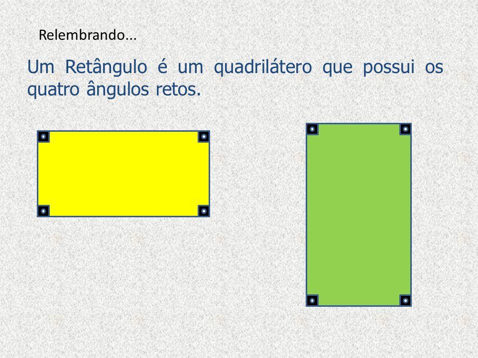 Relembrando: A Área do Retângulo A área do retângulo já foi estudada anteriormente.