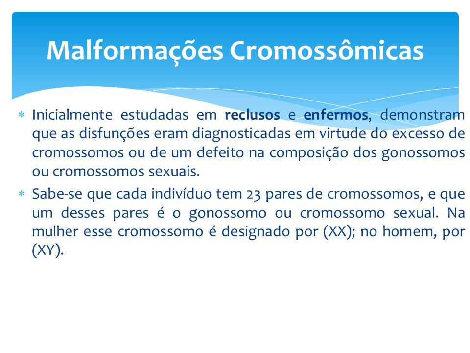  Inicialmente estudadas em reclusos e enfermos, demonstram que as disfunções eram diagnosticadas em virtude do excesso de cromossomos ou de um defeito na composição dos gonossomos ou cromossomos sexuais.