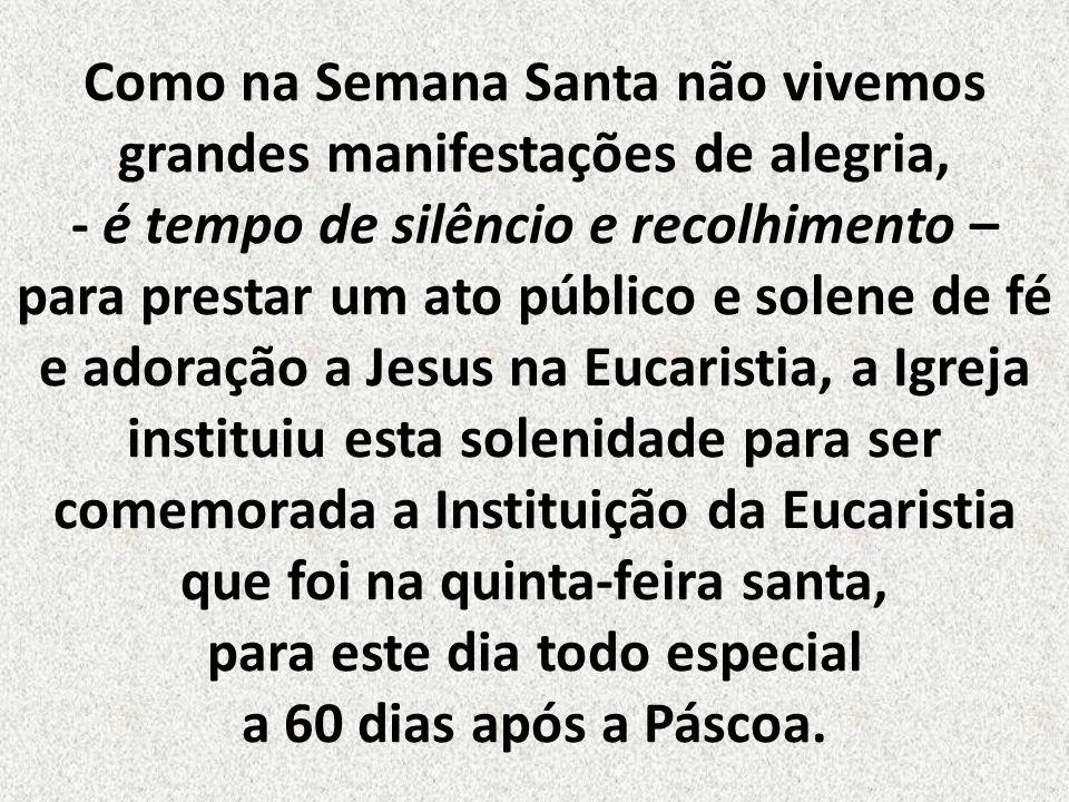 Segundo Santo Agostinho, é um memorial de imenso benefício para os fiéis, deixado nas formas visíveis do pão e do vinho.