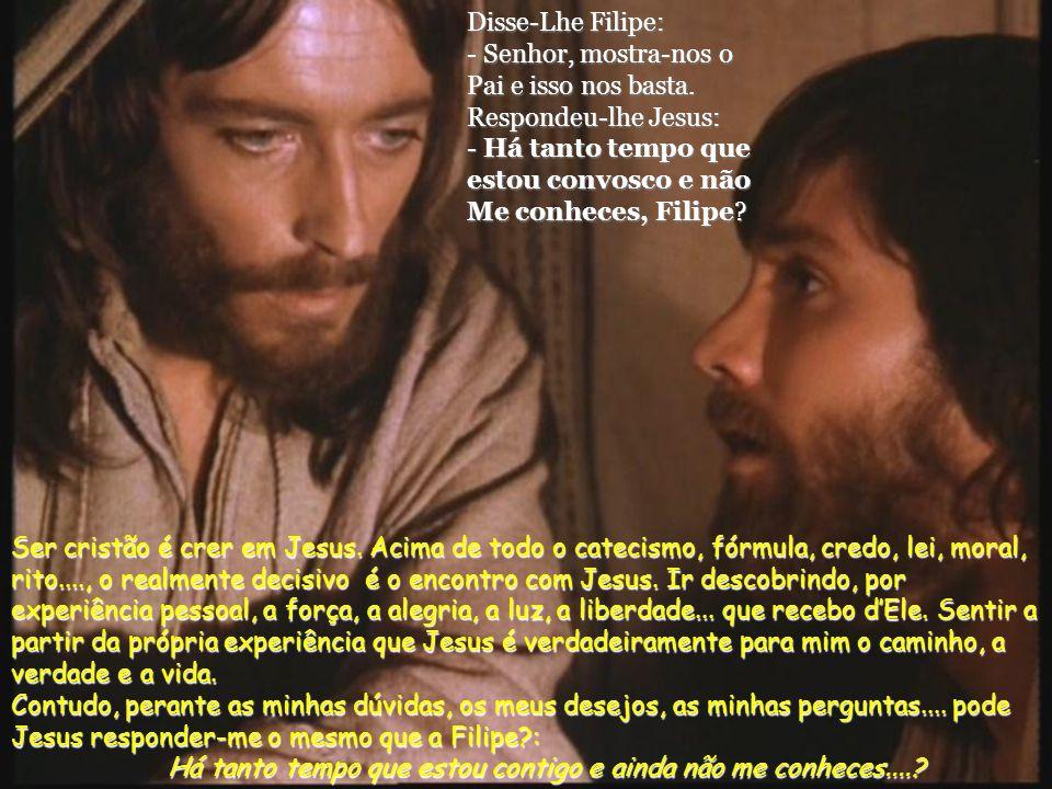 Ser cristão é crer em Jesus.
