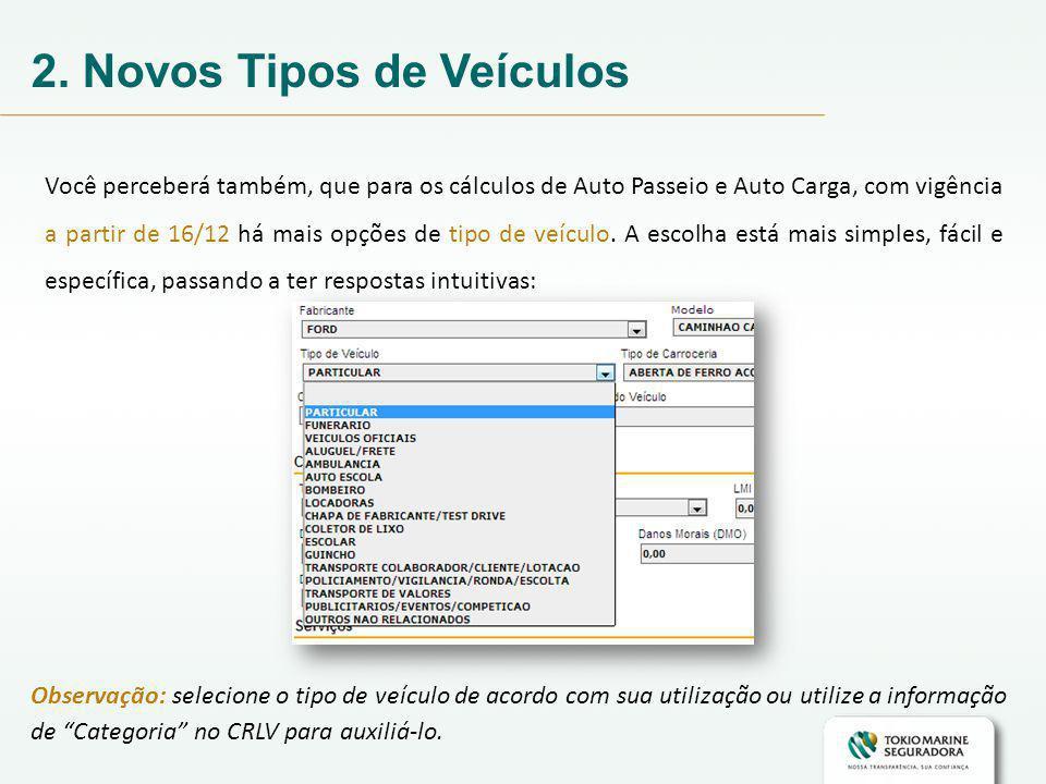 2. Novos Tipos de Veículos Você perceberá também, que para os cálculos de Auto Passeio e Auto Carga, com vigência a partir de 16/12 há mais opções de
