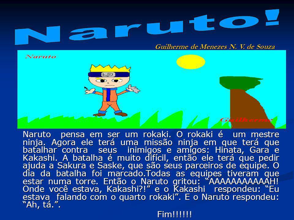 Naruto pensa em ser um rokaki. O rokaki é um mestre ninja.