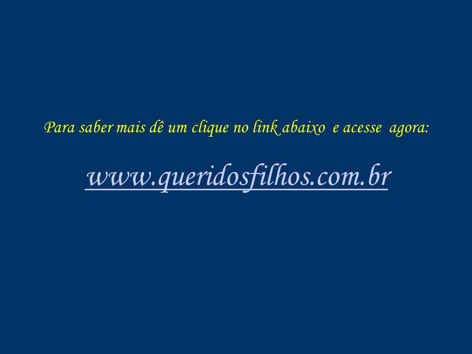 Produzido por Dr. Dário Antônio da Silva Mattos psiquiatra (dasmattos@yahoo.com.br) www.queridosfilhos.com.brdasmattos@yahoo.com.br