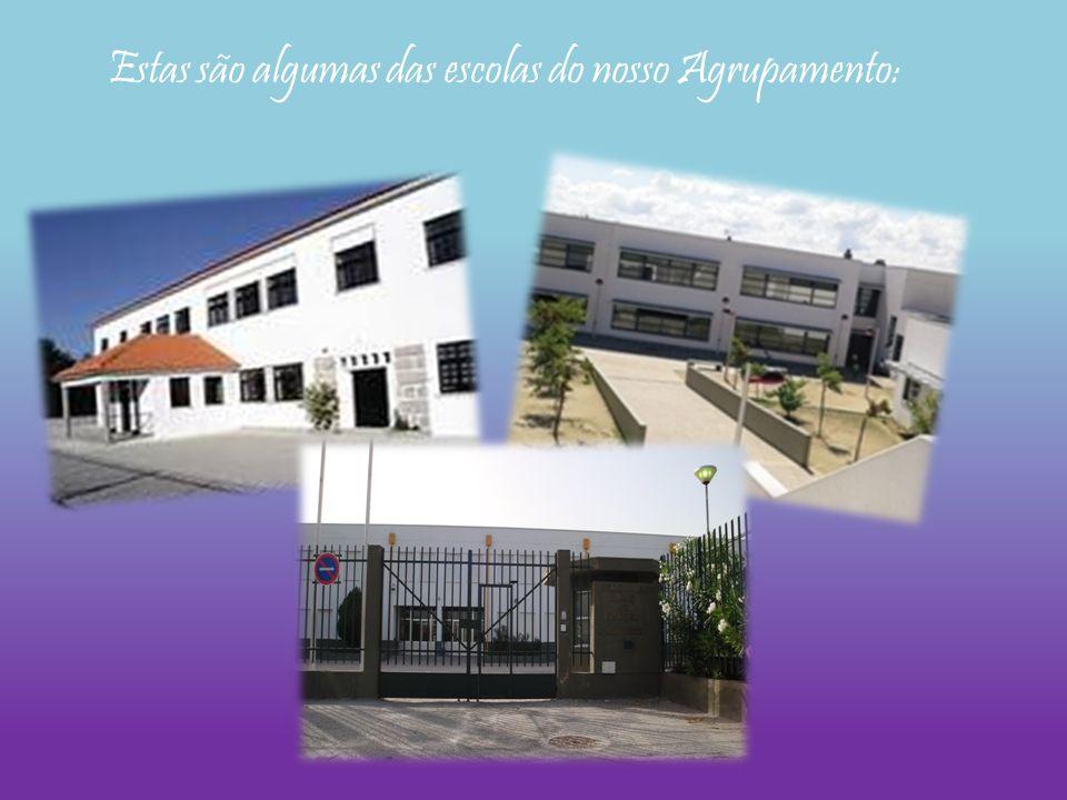 Estas são algumas das escolas do nosso Agrupamento: