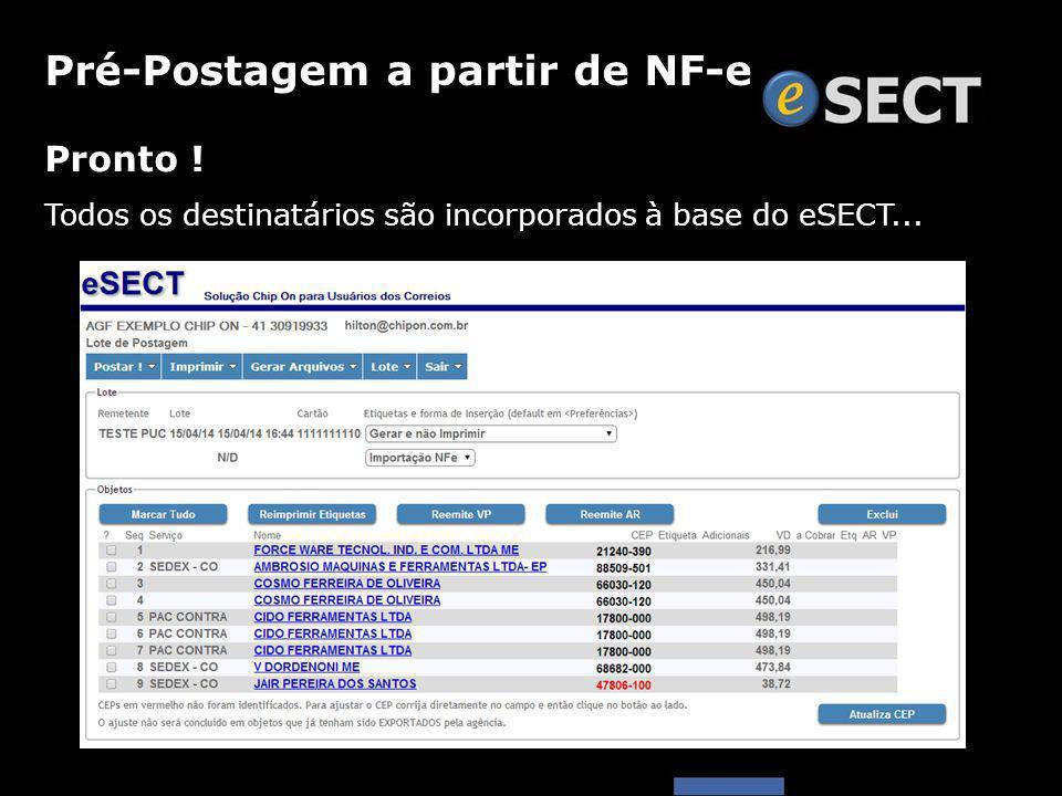 Pronto ! Todos os destinatários são incorporados à base do eSECT... Pré-Postagem a partir de NF-e