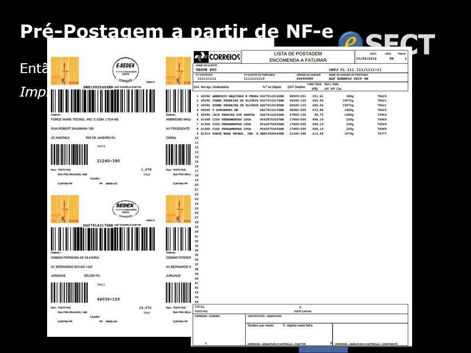Então é só selecionar Imprimir Etiquetas + ARs + Lista... Pré-Postagem a partir de NF-e