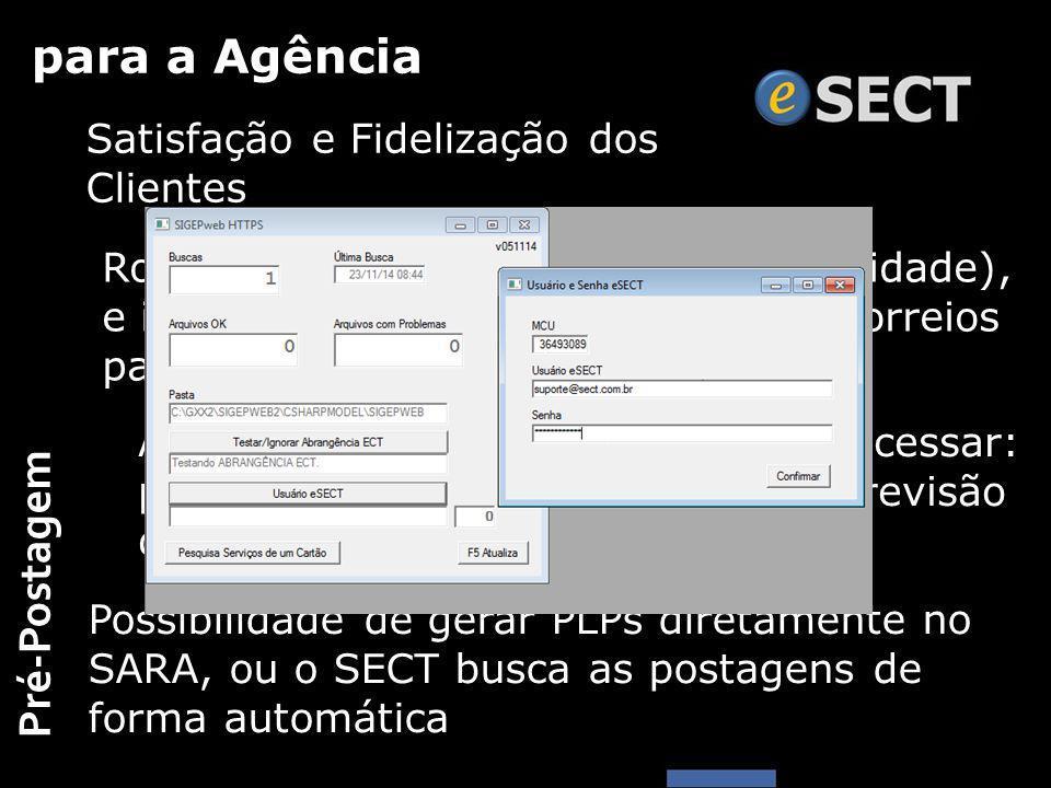 para a Agência A AGF define o que o cliente pode acessar: pré-postagem, consultas, tarifas, previsão de entrega... Satisfação e Fidelização dos Client