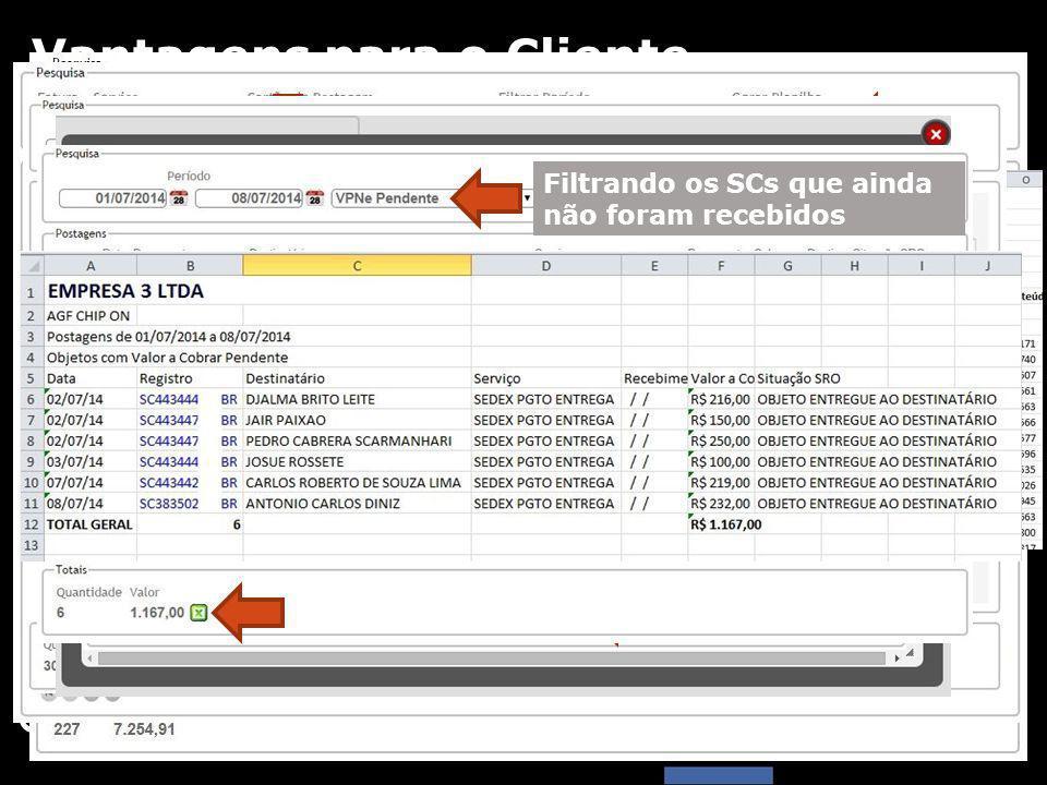 Gerenciamento de Postagens Importação do arquivo Faturas da ECT, vinculando os detalhes da postagem Importação do arquivo de VPNe dos Correios, vinculando os SCs que estão sendo recebidos Evolução permanente Vantagens para o Cliente Filtrando os SCs que ainda não foram recebidos