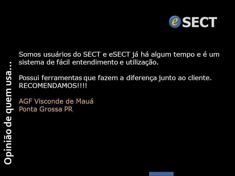 Opinião de quem usa... Somos usuários do SECT e eSECT já há algum tempo e é um sistema de fácil entendimento e utilização. Possui ferramentas que faze