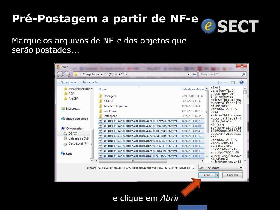 Marque os arquivos de NF-e dos objetos que serão postados... Pré-Postagem a partir de NF-e e clique em Abrir
