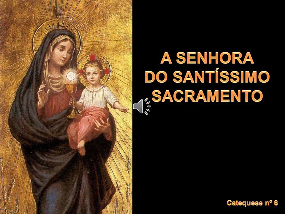 Senhora do Santíssimo Sacramento Deixemo-nos tocar, encantar, enamorar, ferir...