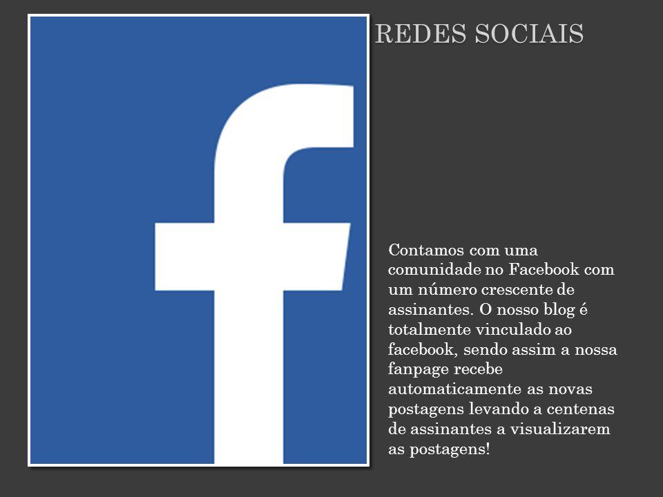 REDES SOCIAIS Contamos com uma comunidade no Facebook com um número crescente de assinantes.