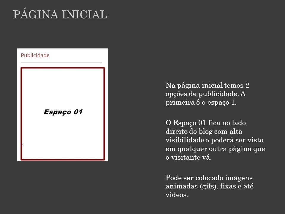 Na página inicial temos 2 opções de publicidade.A primeira é o espaço 1.