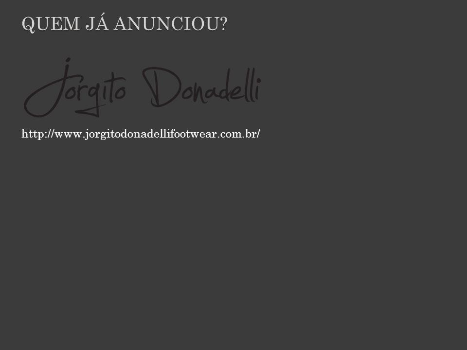 QUEM JÁ ANUNCIOU? http://www.jorgitodonadellifootwear.com.br/