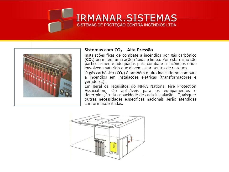 Sistemas com CO 2 – Alta Pressão Instalações fixas de combate a incêndios por gás carbônico (CO 2 ) permitem uma ação rápida e limpa. Por esta razão s