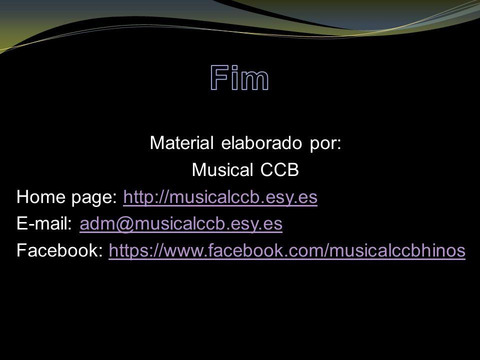 Material elaborado por: Musical CCB Home page: http://musicalccb.esy.eshttp://musicalccb.esy.es E-mail: adm@musicalccb.esy.esadm@musicalccb.esy.es Fac