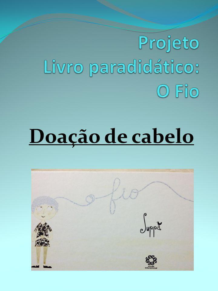 Locais que recebem as doações de cabelo: A/C Cabelegria (doação somente por correio) Avenida Parada Pinto, 3420, Bl.