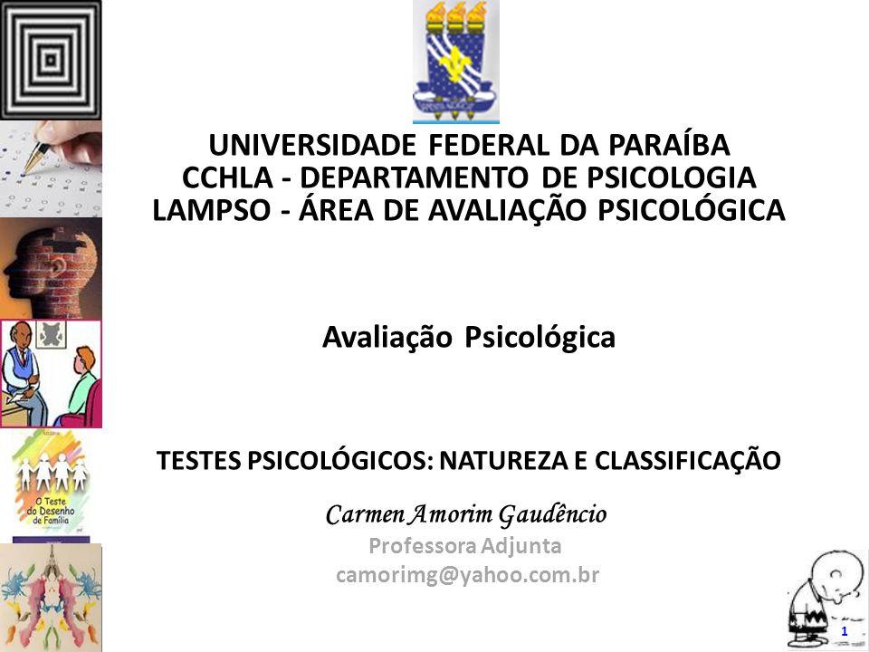 1 UNIVERSIDADE FEDERAL DA PARAÍBA CCHLA - DEPARTAMENTO DE PSICOLOGIA LAMPSO - ÁREA DE AVALIAÇÃO PSICOLÓGICA Avaliação Psicológica TESTES PSICOLÓGICOS: