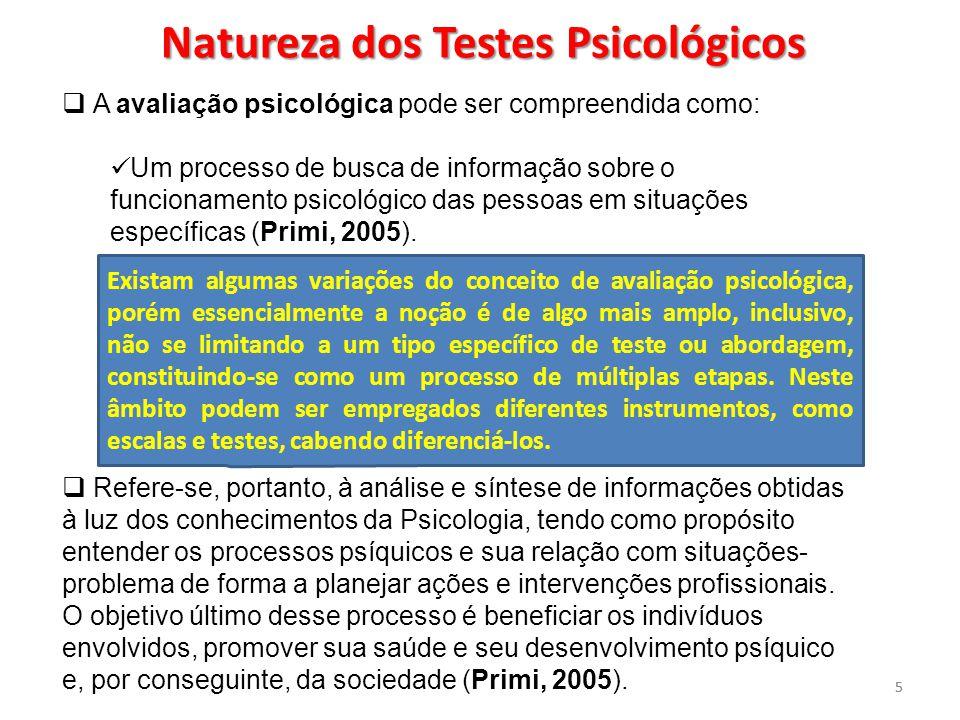 55  A avaliação psicológica pode ser compreendida como: Um processo de busca de informação sobre o funcionamento psicológico das pessoas em situações