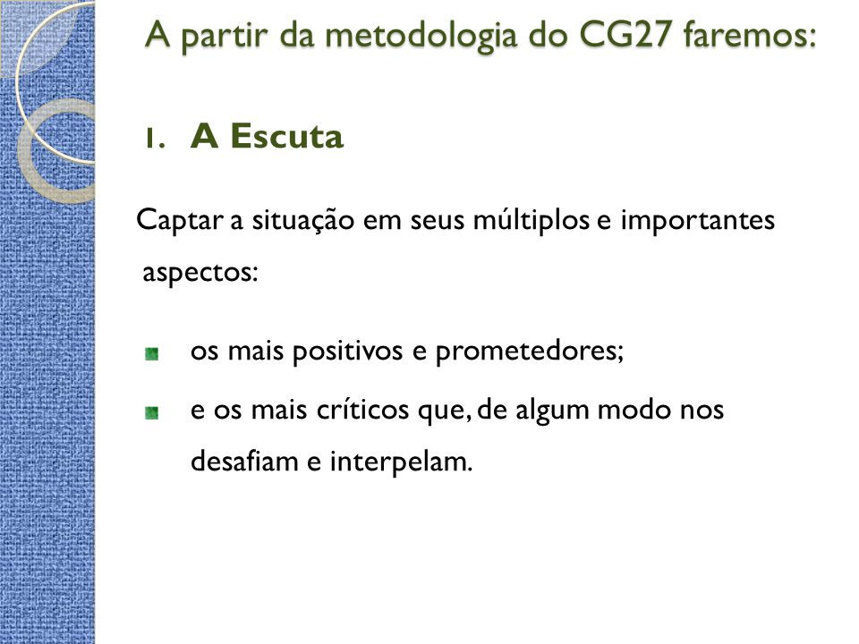 A partir da metodologia do CG27 faremos: A partir da metodologia do CG27 faremos: 1.