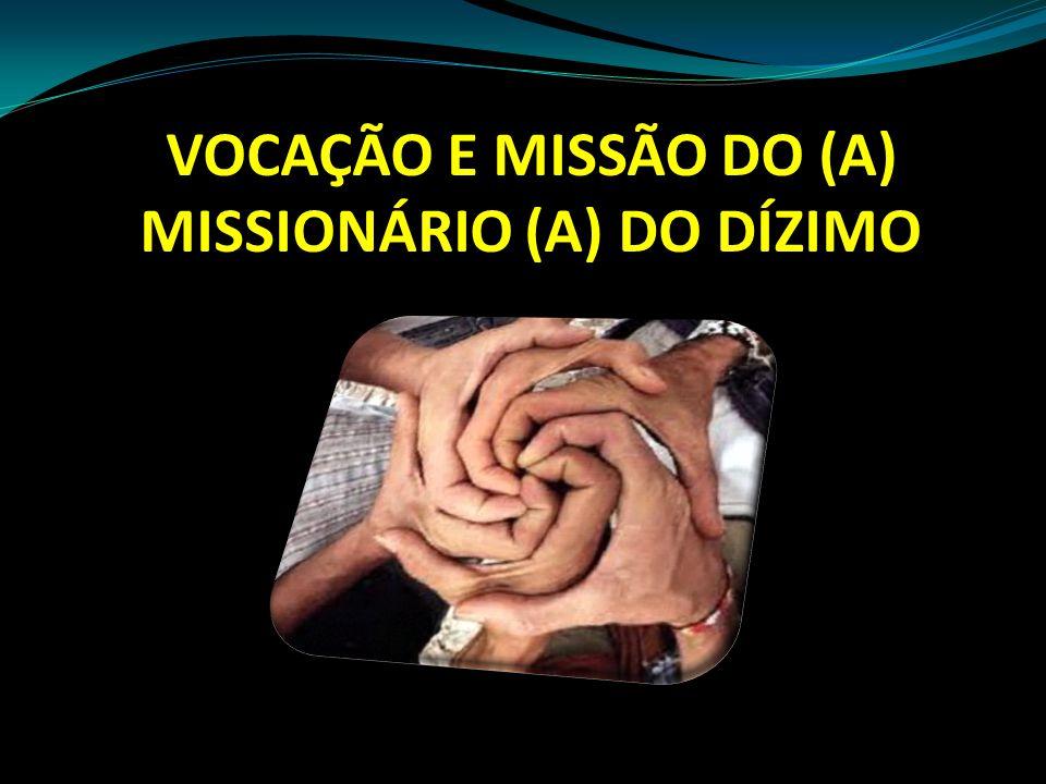 VOCAÇÃO E MISSÃO DO (A) MISSIONÁRIO (A) DO DÍZIMO