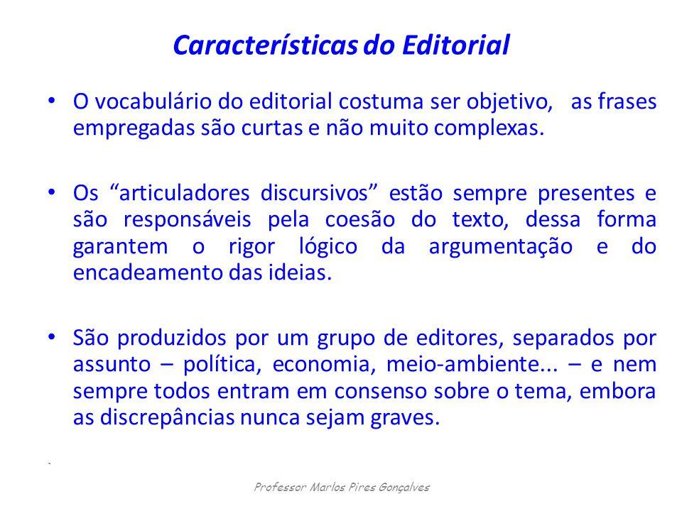 """Características do Editorial O vocabulário do editorial costuma ser objetivo, as frases empregadas são curtas e não muito complexas. Os """"articuladores"""