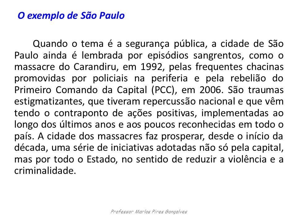O exemplo de São Paulo Quando o tema é a segurança pública, a cidade de São Paulo ainda é lembrada por episódios sangrentos, como o massacre do Carand