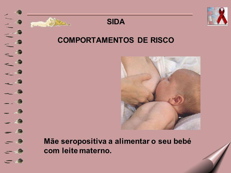 SIDA COMPORTAMENTOS DE RISCO Mãe seropositiva a alimentar o seu bebé com leite materno.