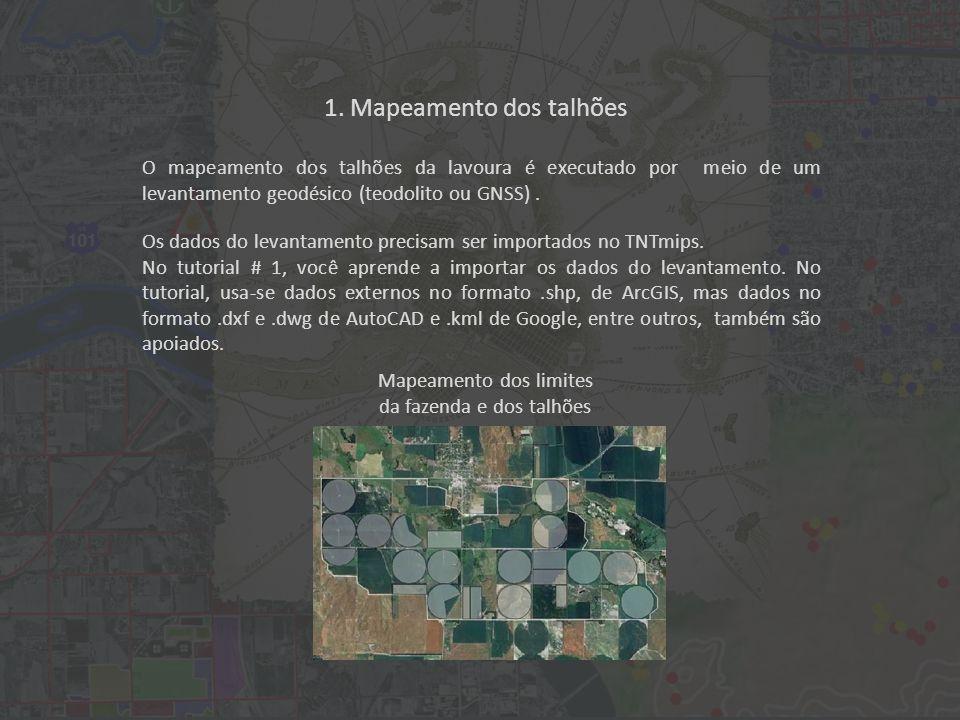 1. Mapeamento dos talhões O mapeamento dos talhões da lavoura é executado por meio de um levantamento geodésico (teodolito ou GNSS). Os dados do levan