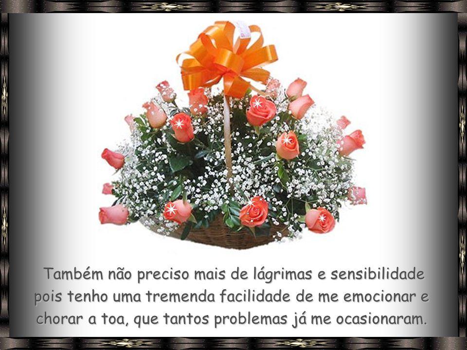 Também Lhe peço uma cesta com muitas cenouras, para ter boa visão e não deixar passar as oportunidades sem percebê-las.