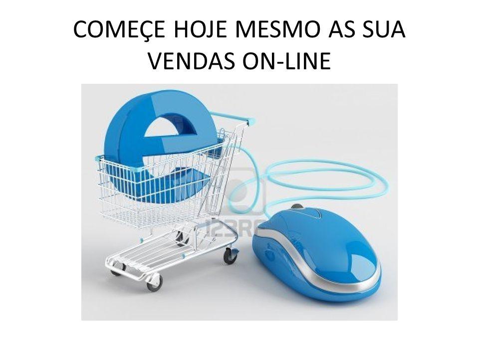 COMEÇE HOJE MESMO AS SUA VENDAS ON-LINE