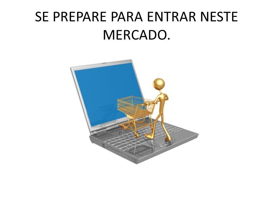 SE PREPARE PARA ENTRAR NESTE MERCADO.