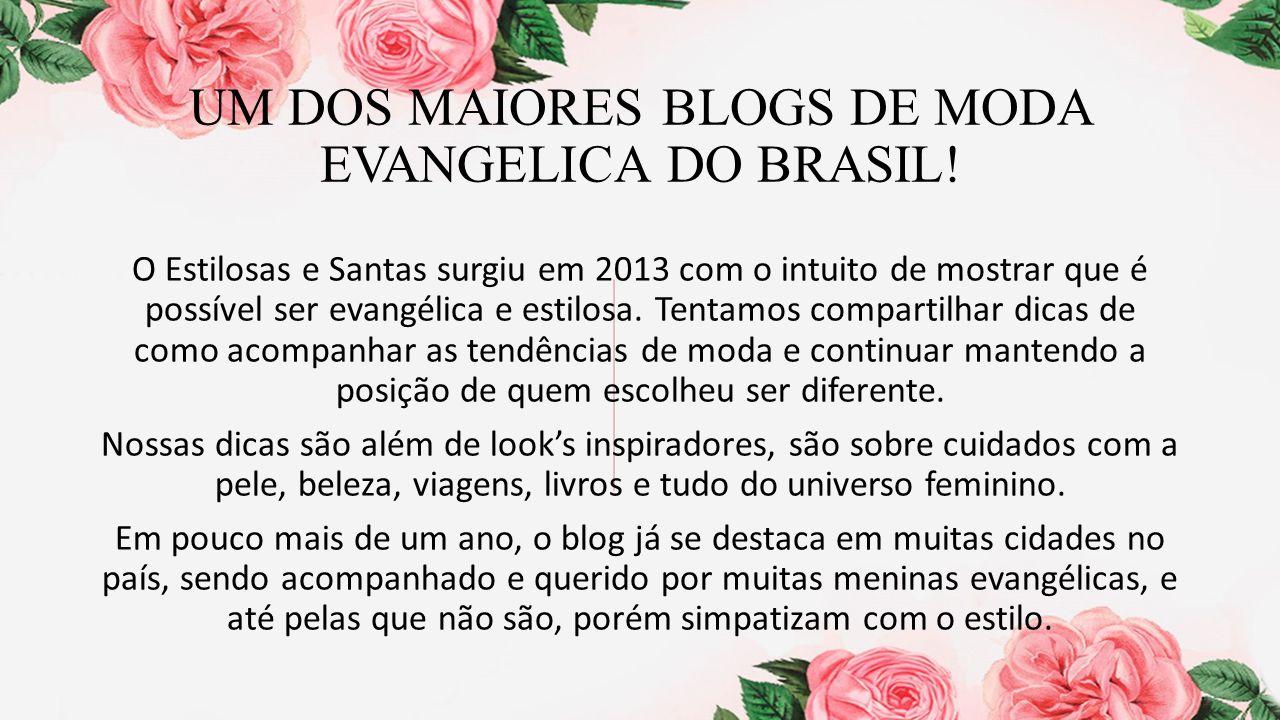 UM DOS MAIORES BLOGS DE MODA EVANGELICA DO BRASIL.