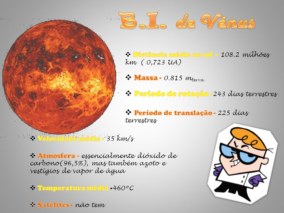 Vénus é o segundo planeta mais próximo do Sol e o mais próximo da Terra.