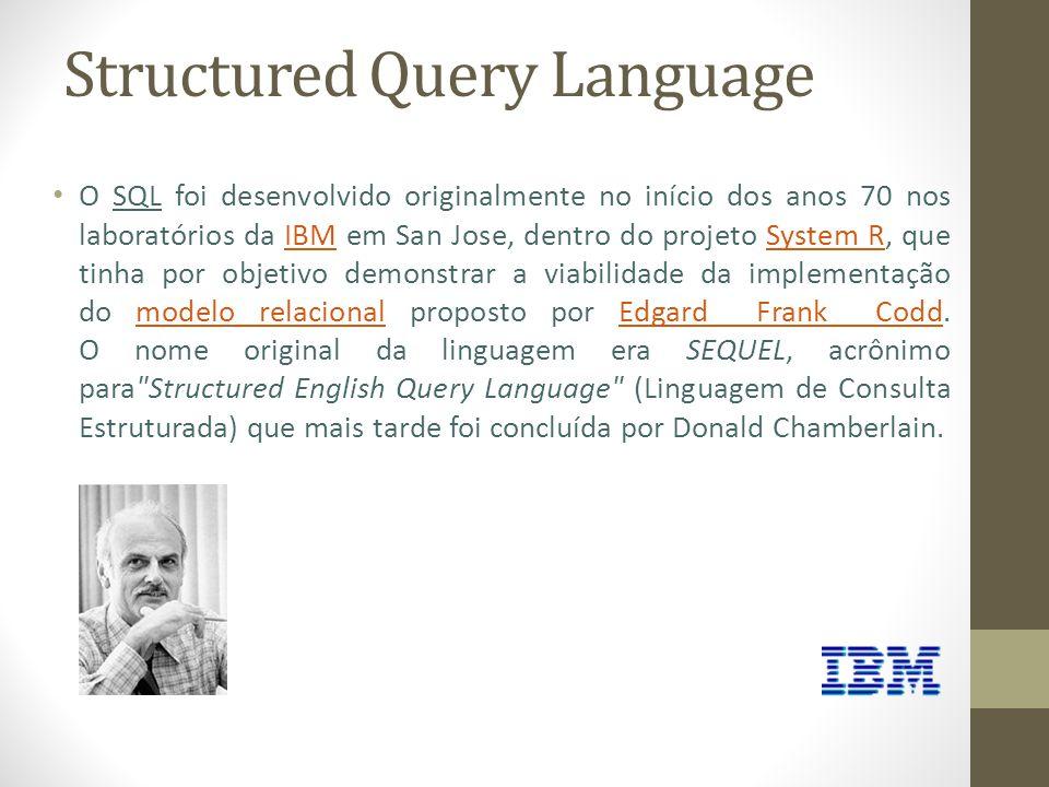 SQL - Padronização SQL-86Primeira Geração.